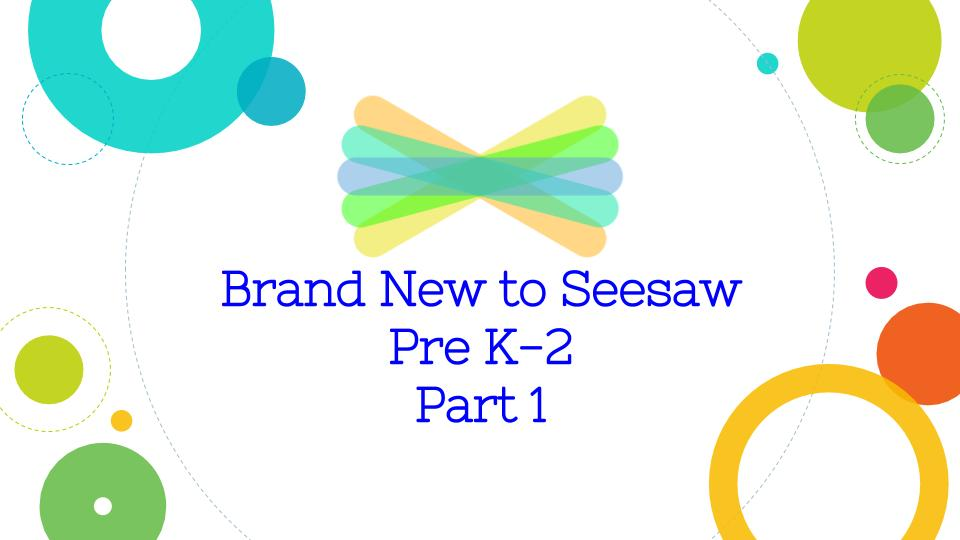 Brand_New_to_Seesaw_PK-2_Pt_1.jpg
