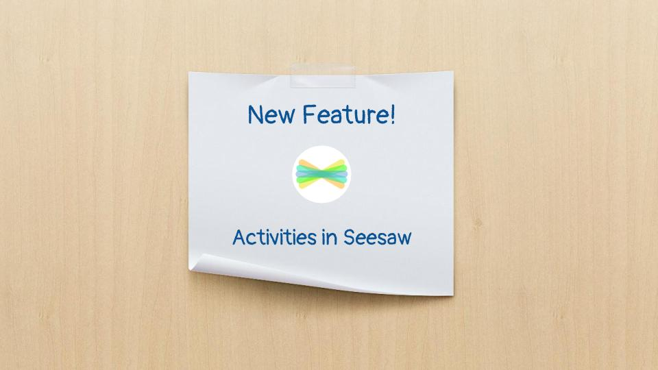 New_Feature__Activities_in_Seesaw.jpg